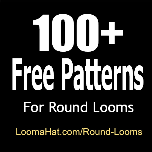 Round Loom - 100 Free Patterns - LoomaHat.com