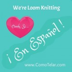 Como Telar – Loom Knitting in Spanish