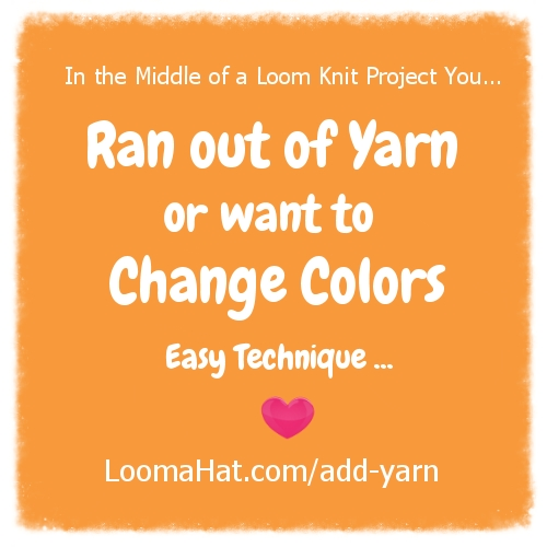 Knitting In The Round Changing Colors : Add yarn to your loom knitting project loomahat