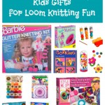 Top Ten Kids Gifts for Loom Knitting