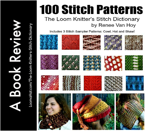 Loom Knitting Stitches Instructions : The Loom Knitters Stitch Dictionary - 100 Patterns