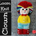 Loom Knit Clown Doll – FREE Pattern with Video Tutorial