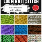 Loom Knit Stitches – Directory of FREE Patterns with Videos