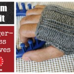 Fingerless Gloves on a Knitting Loom – EASY
