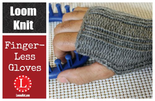 Loom Knit Fingerless Gloves Pattern : Fingerless Gloves on a KNitting Loom